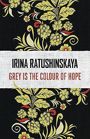 Grey Is the Color of Hope by Irina Ratushinskaya