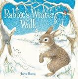 Rabbit's Winter Walk, Lorna Hussey, 1402752466