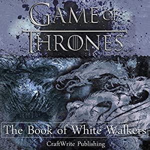 Game of Thrones: The Book of White Walkers Audiobook