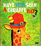 img - for Have You Seen a Giraffe Hat ? book / textbook / text book