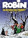 Robin Dubois, Tome 21 : La bourse ou l'habit ? par Borecki