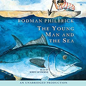 The Young Man and the Sea Audiobook