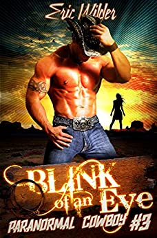 Blink of an Eye: A fun romantic historical forbidden and humorous paranormal mystery thriller-action, adventure with a touch of urban fantasy: Forbidden Canyon (Paranormal Cowboy Book 3) by [Wilder, Eric]