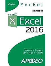 Excel 2016. Impara a lavorare con i fogli di calcolo