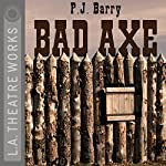 Bad Axe | P. J. Barry