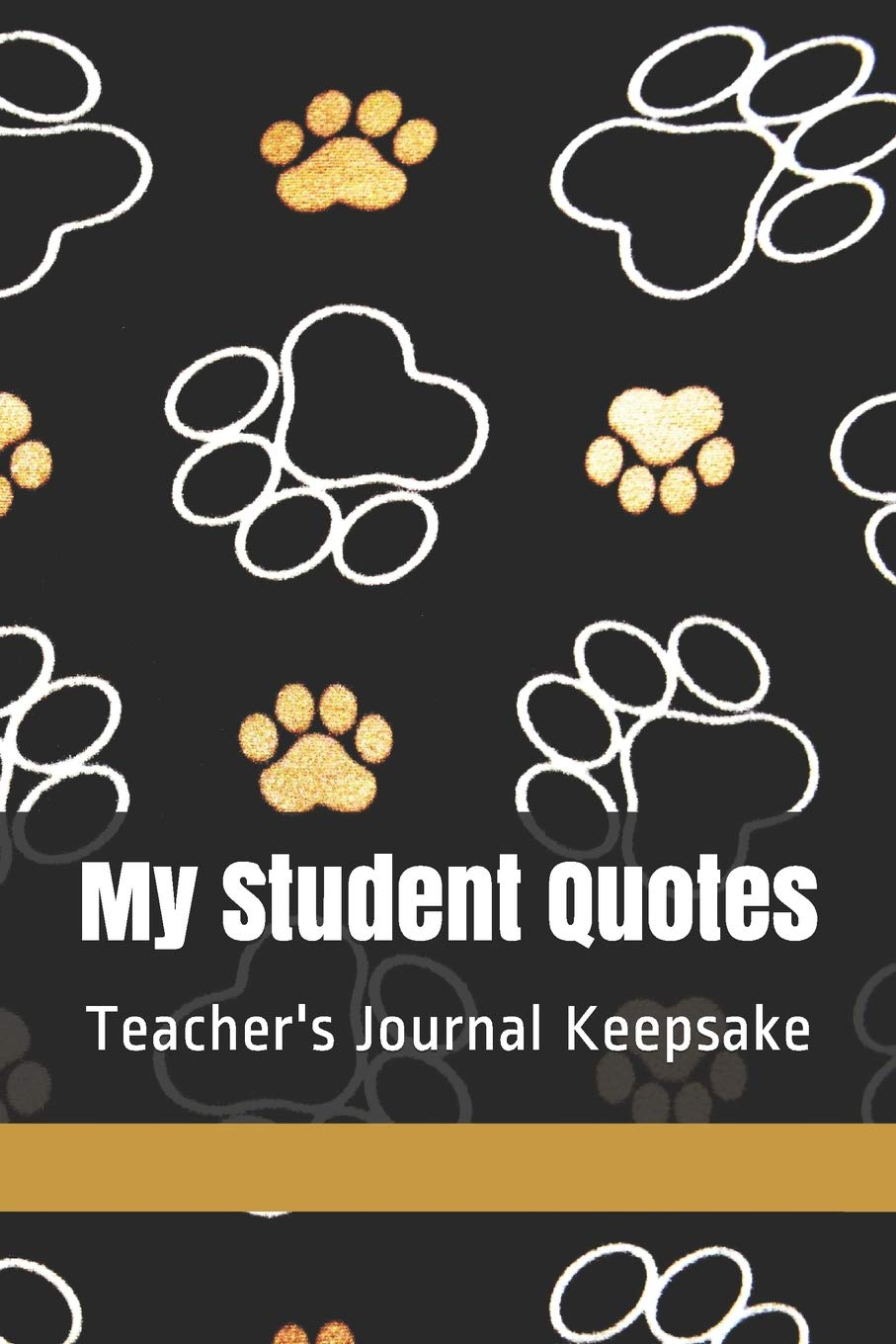 My Student Quotes Teacher S Journal Keepsake Paige Mark Press 9781070205205 Amazon Com Books