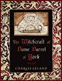 Witchcraft of Dame Darrel of York, The