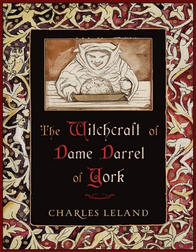 Witchcraft of Dame Darrel of York, The by The Witches Almanac