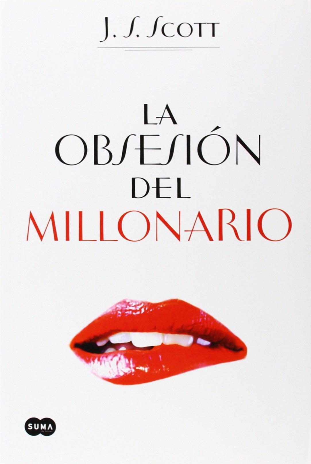 La obsesión del millonario (FUERA DE COLECCION SUMA.): Amazon.es: J. S.  Scott: Libros