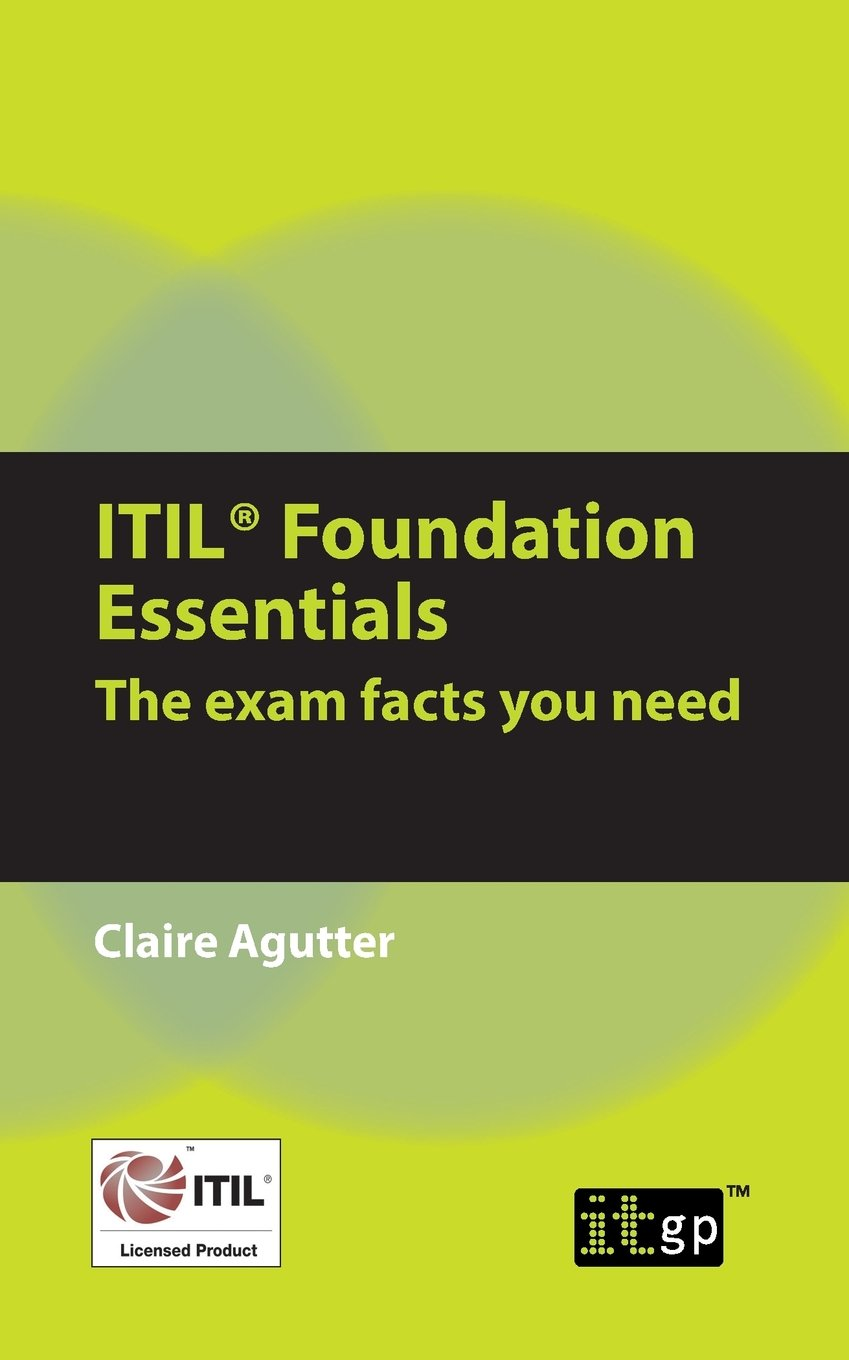 Buy Itil Foundation Essentials The Exam Facts You Need Book Online
