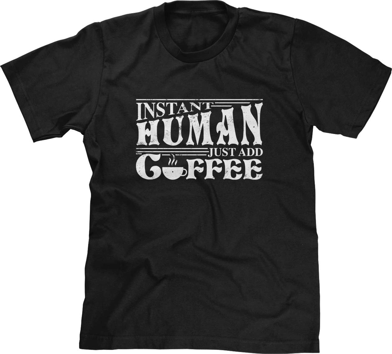 S T Shirt Instant Human Just Add Coffee 9886