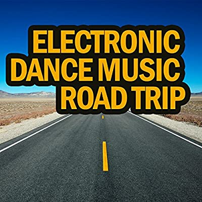 Electronic Dance Music Road Trip