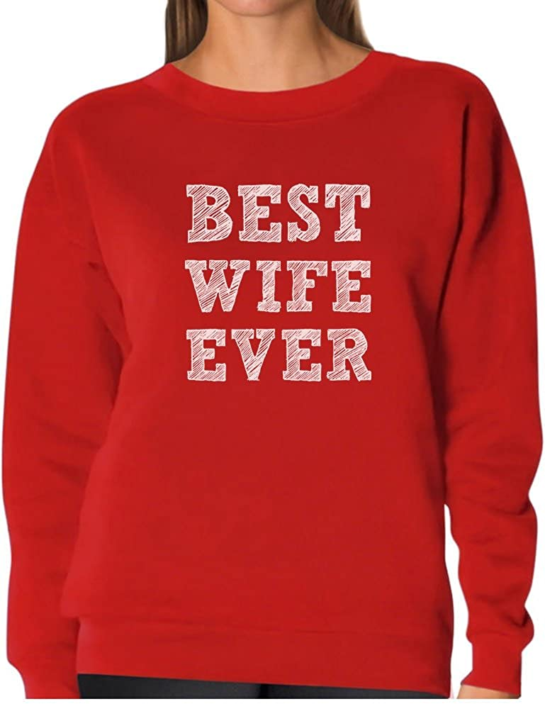 TeeStars - BEST WIFE EVER Great Gift Married Women Women Sweatshirt GhPhahZg8