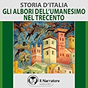 Il Trecento e gli albori dell'Umanesimo (Storia d'Italia 28) |  vari