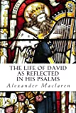 img - for The Life of David As Reflected in His Psalms book / textbook / text book