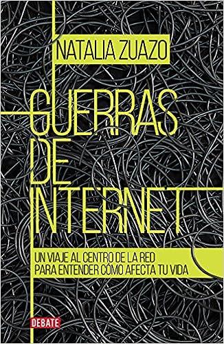 Guerras de internet: Un viaje al centro de la red para