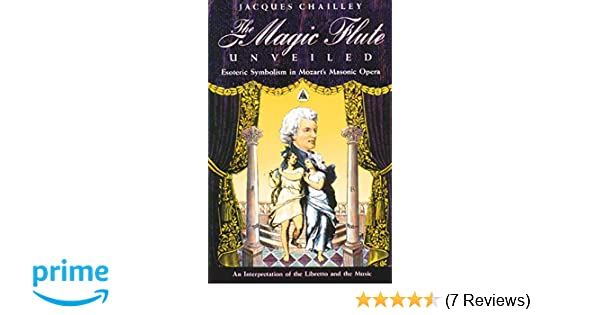 Amazon The Magic Flute Unveiled Esoteric Symbolism In Mozarts