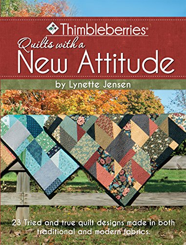 (Thimbleberries(R) Quilts with a New Attitude: 23 Tried and True Quilt Designs Made in Both Traditional and Modern Fabrics (Landauer) Projects to Make with Either Classic or Cotton + Steel Fabrics)