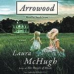 Arrowood: A Novel | Laura McHugh