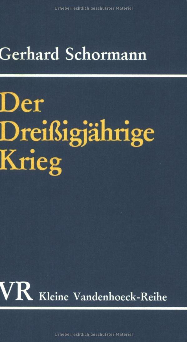 Der Dreißigjährige Krieg. (Kleine Vandenhoeck-Reihe, Band 1506)