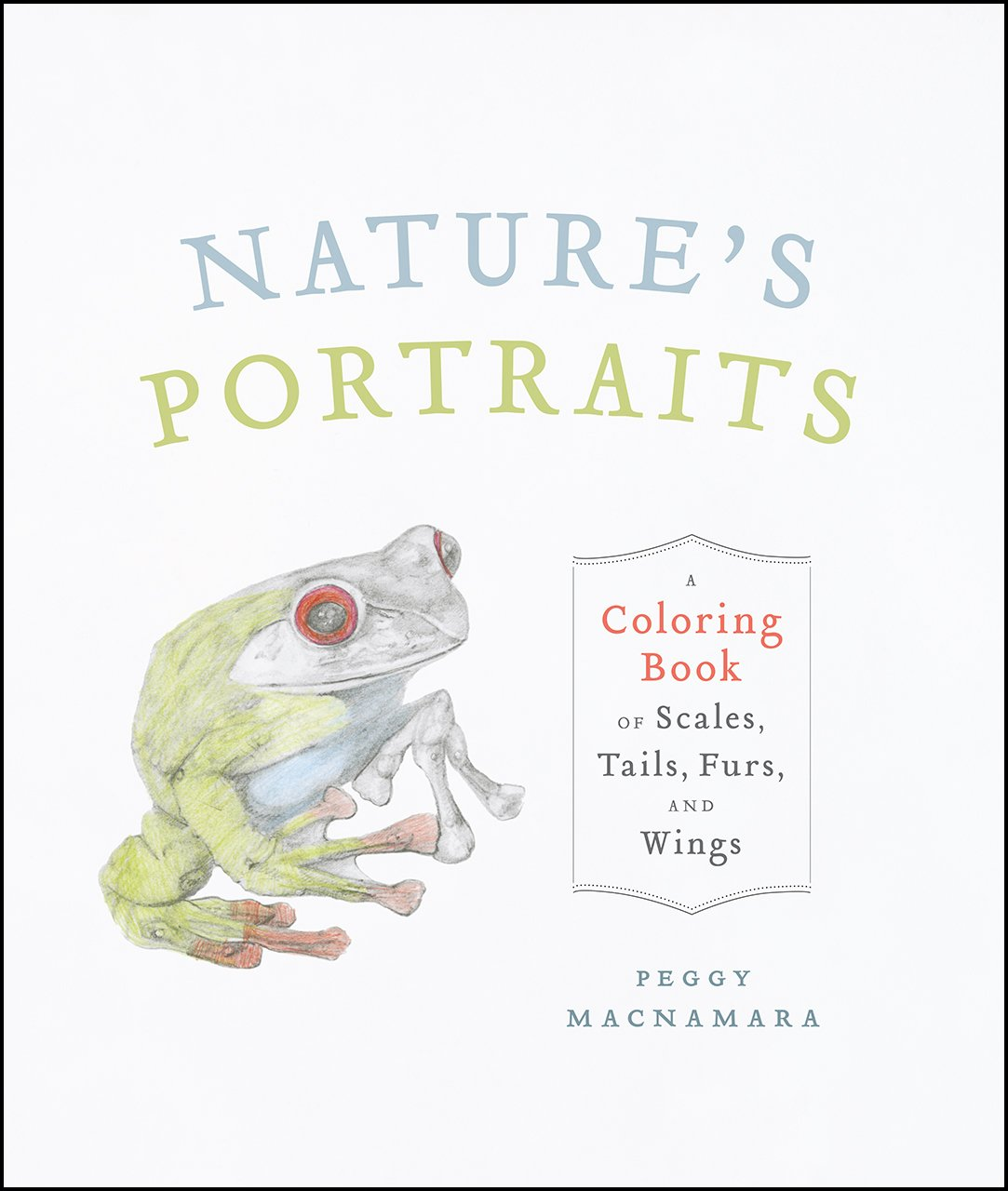 The zoology coloring book - Amazon Com Nature S Portraits A Coloring Book Of Scales Tails Furs And Wings 9780226431550 Peggy Macnamara Books