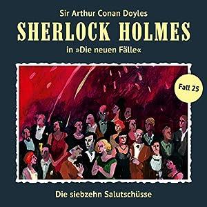 Die siebzehn Salutschüsse (Sherlock Holmes - Die neuen Fälle 25) Hörspiel