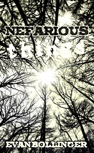 Nefarious Things: An Anthology of the Horrific