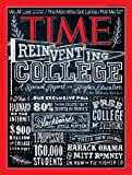Time magazine october 29, 2012, REINVENTING, COLLEGE A SPECIAL REPORT ON HIGHER EDUCATION