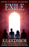 Exile: Ghost Academy (YA paranormal adventure, book 4)