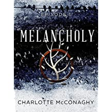 Melancholy: Episode 1 (Book Two of The Cure)