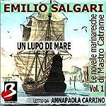 Le novelle marinaresche [The Sailor's Tales], Vol. 01: Un Lupo di Mare | Emilio Salgari