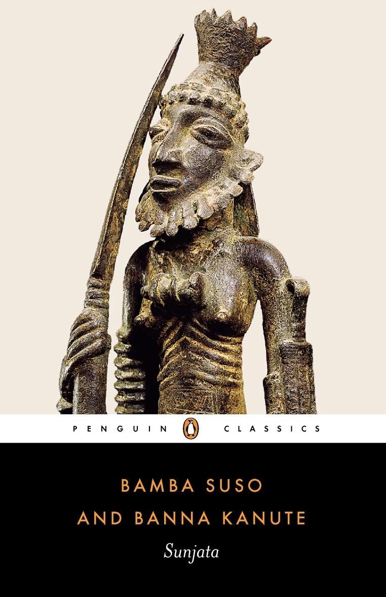 Sunjata  Gambian Versions Of The Mande Epic  Penguin Classics