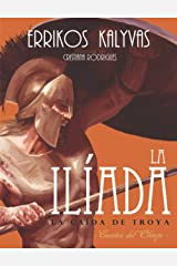 La Ilíada: La caída de Troya (Cuentos del Olimpo) (Spanish Edition) Paperback