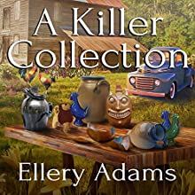 A Killer Collection: Antiques & Collectibles Mysteries Series #1 Audiobook by Ellery Adams Narrated by Andi Arndt