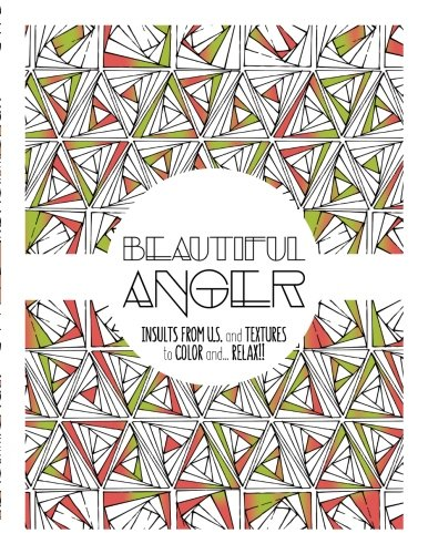 Download Beautiful Anger: Adult coloring book with textures and insults from U.S. (Color it and Relax) (Volume 2) pdf