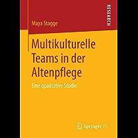 Multikulturelle Teams in der Altenpflege: Eine qualitative Studie