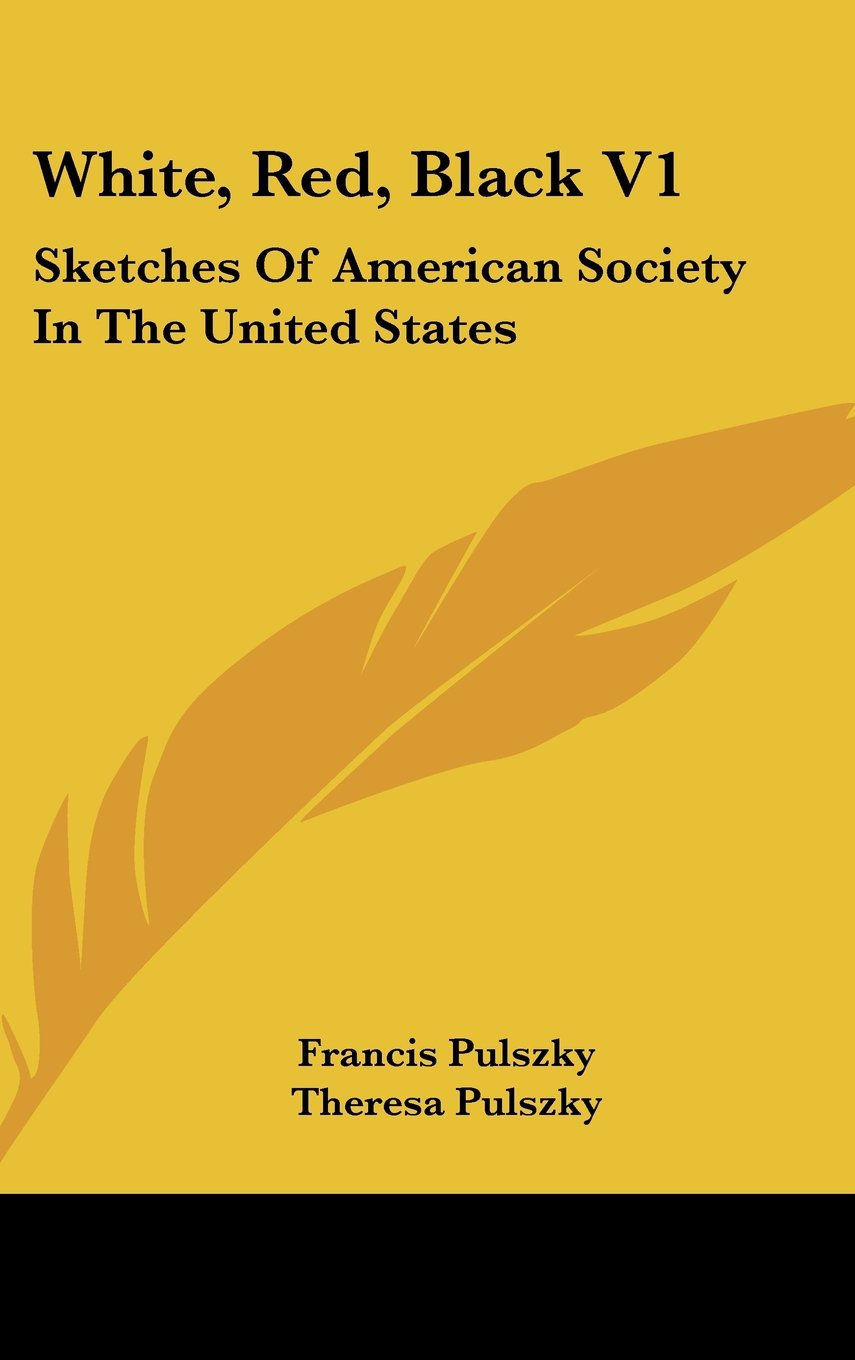 Download White, Red, Black V1: Sketches Of American Society In The United States pdf