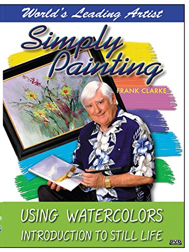 Simply Painting with World Leading Artist Frank Clarke - Using Watercolors Introduction to Still Life by