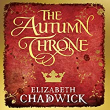 The Autumn Throne: Eleanor of Aquitaine, Book 3 Audiobook by Elizabeth Chadwick Narrated by Katie Scarfe