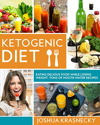 Ketogenic Diet: Eating delicious food while LOSING WEIGHT, Tons of Step by Step recipes made VERY EASY.
