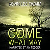 Come What May: A Sam Harlan Novel, Book 1 | Kevin Lee Swaim
