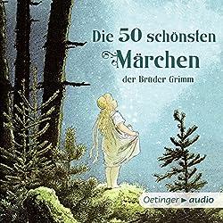 Die 50 schönsten Märchen der Brüder Grimm