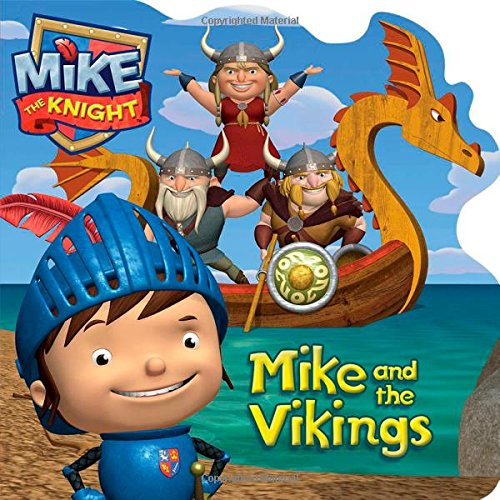 Mike and the Vikings (Mike the Knight) PDF