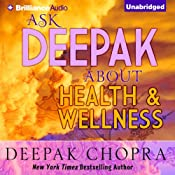 Ask Deepak About Health & Wellness | Deepak Chopra