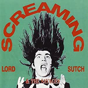 Screaming Lord Sutch & The Savages by Screaming Lord Sutch (2013-06-01)