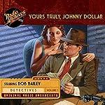Yours Truly, Johnny Dollar, Volume 1   John Dawson,Robert Ryf,Les Crutchfield