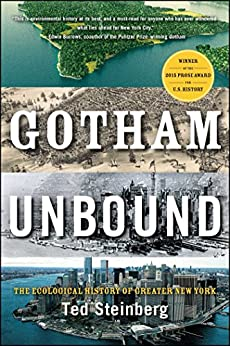 Gotham Unbound: The Ecological History of Greater New York by [Steinberg, Ted]