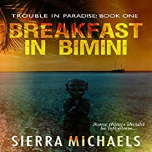 Breakfast in Bimini Audiobook by Sierra Michaels Narrated by Emma Lysy