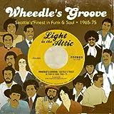 Wheedle's Groove: Seattle's Finest In Funk & Soul 1965-75