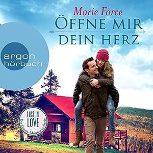 Öffne mir dein Herz (Lost in Love - Die Green-Mountain-Serie 6) Hörbuch